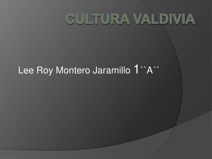 Lee Roy Montero Jaramillo 1``A´´