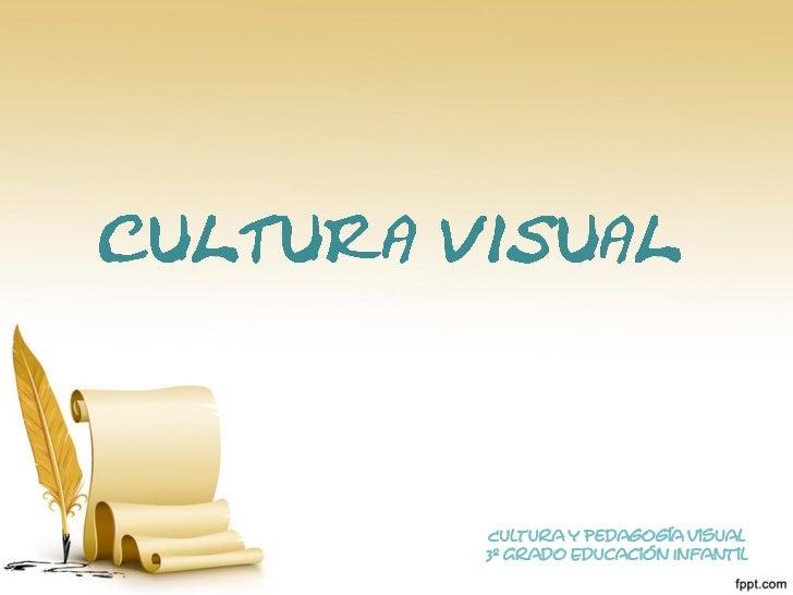 Cultura y Pedagogía Visual3º Grado Educación Infantil