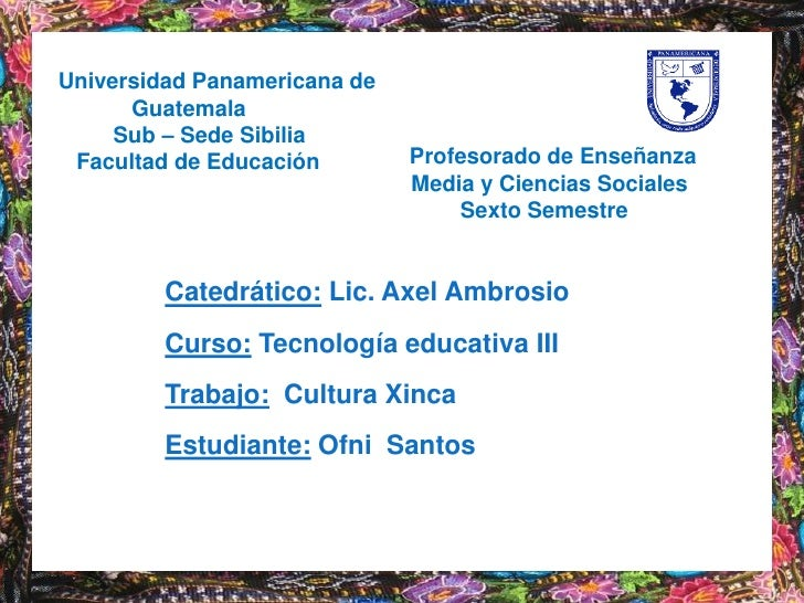 Universidad Panamericana de <br />            Guatemala <br />         Sub – Sede Sibilia<br />   Facultad de Educación<br...