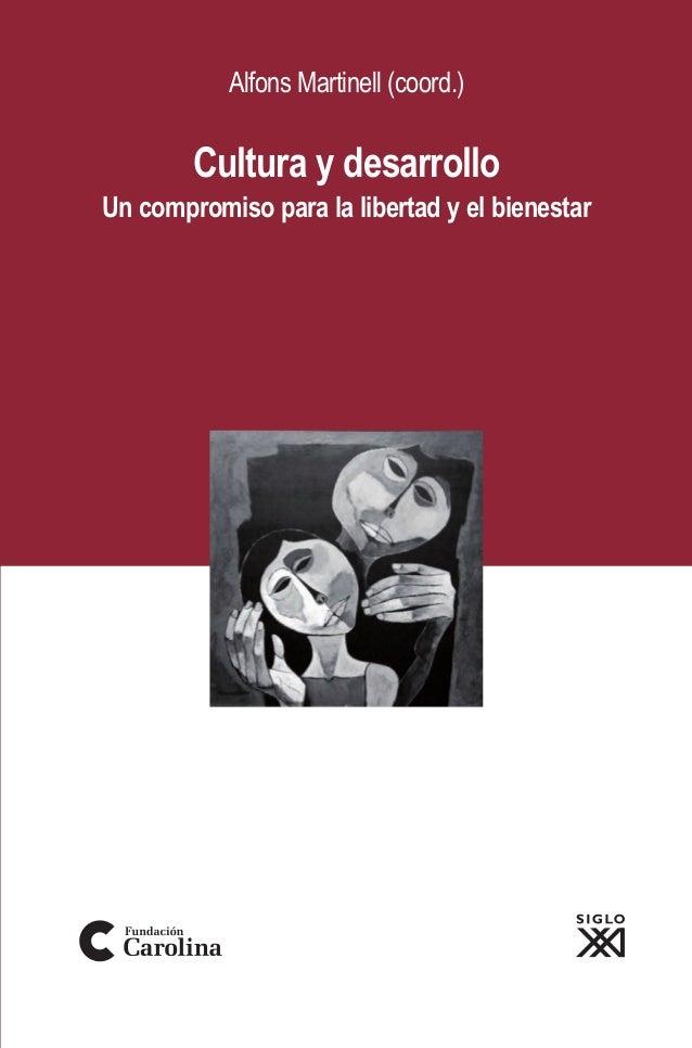AlfonsMartinell(coord.) Culturaydesarrollo Alfons Martinell (coord.) Cultura y desarrollo Un compromiso para la libertad y...