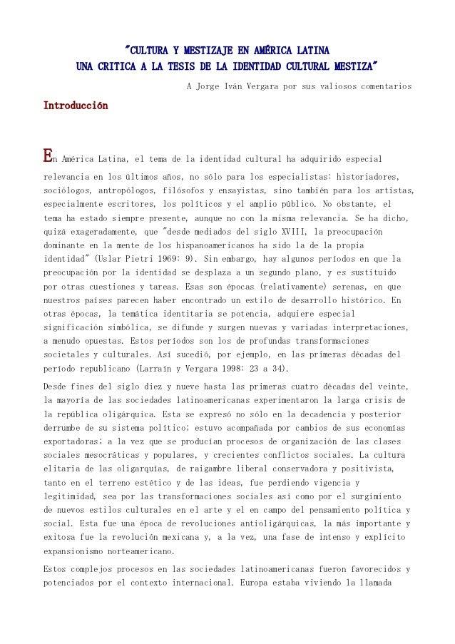"""CULTURA Y MESTIZAJE EN AMÉRICA LATINA       UNA CRITICA A LA TESIS DE LA IDENTIDAD CULTURAL MESTIZA""                     ..."
