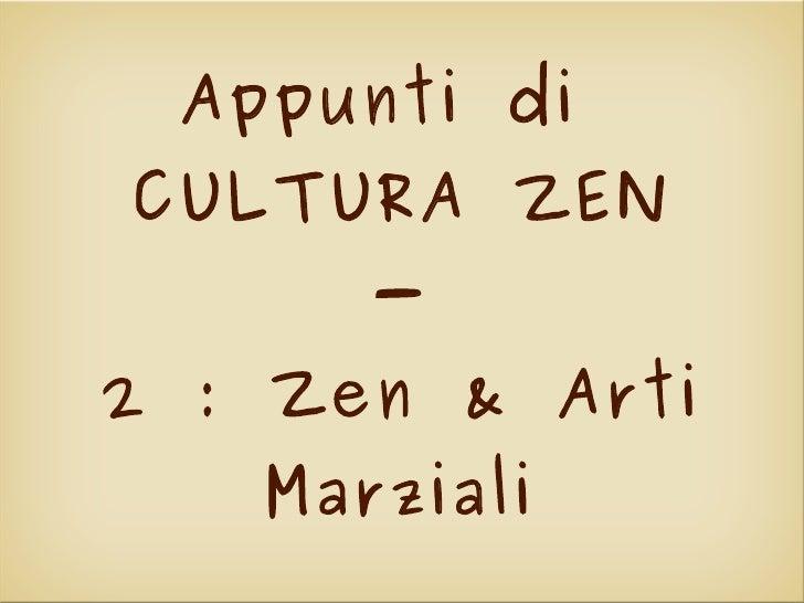Appunti di  CULTURA ZEN - 2 : Zen & Arti Marziali