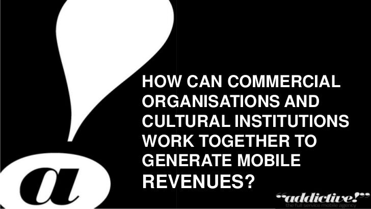 How can commercial organisations and cultural institutions work together to generate mobile revenues?<br />