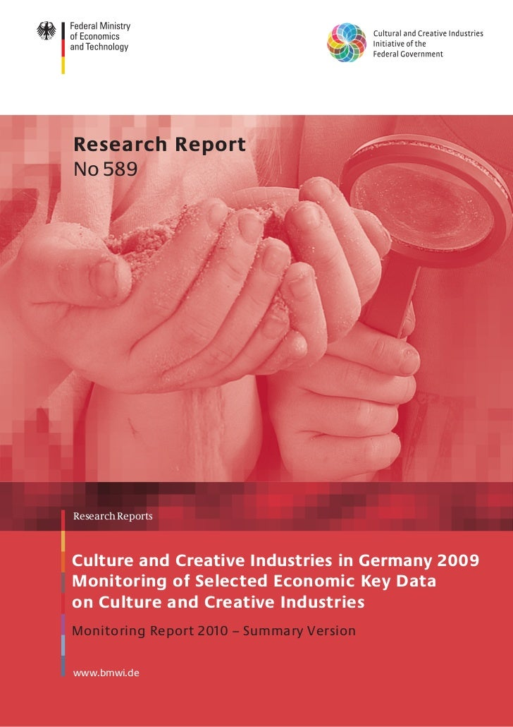 Research ReportNo 589Research ReportsCulture and Creative Industries in Germany 2009Monitoring of Selected Economic Key Da...