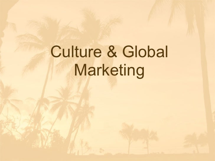 Culture & Global Marketing