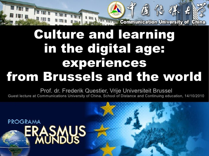 Culture and learning      in the digital age:         experiences from Brussels and the world                  Prof. dr. F...