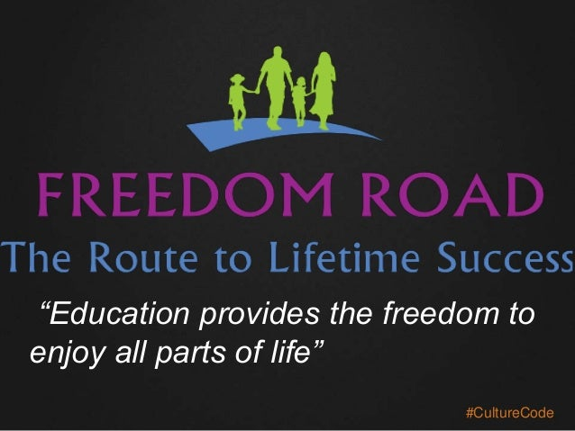 """""""Education provides the freedom to enjoy all parts of life"""" #CultureCode"""
