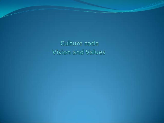 Culture Code - Vision and Values