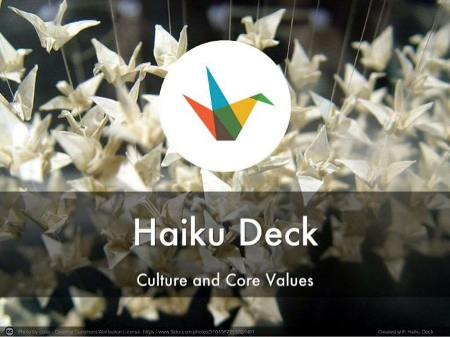Haiku Deck Culture and Core Values