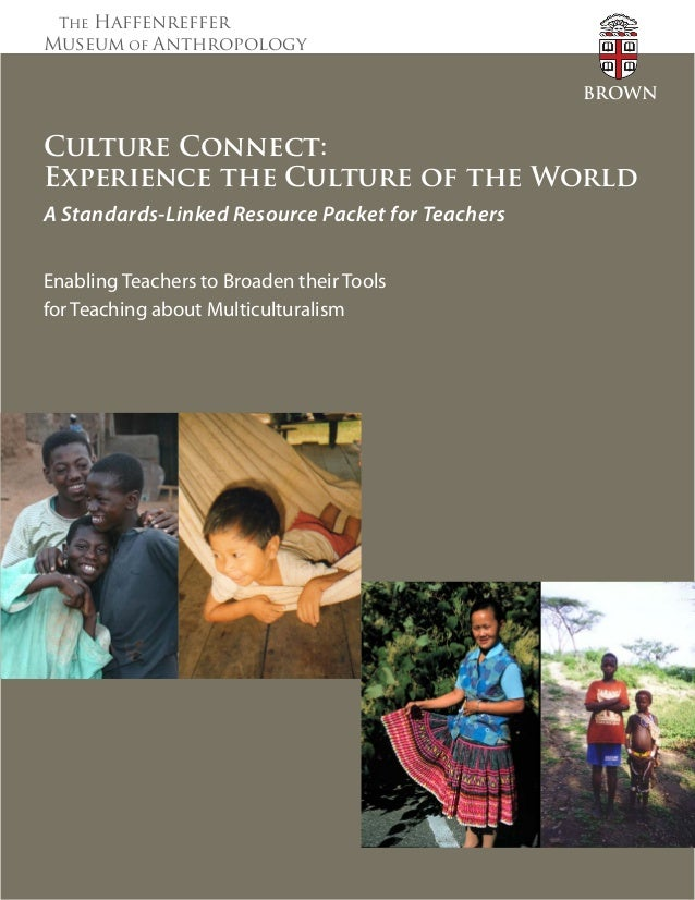 The Haffenreffer Museum of Anthropology Culture Connect: Experience the Culture of the World A Standards-Linked Resource P...