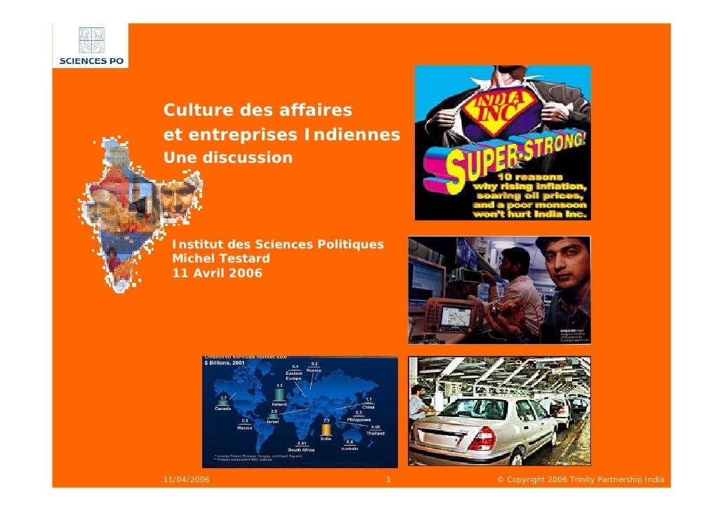 Culture des affaireset entreprises IndiennesUne discussion Institut des Sciences Politiques Michel Testard 11 Avril 200611...