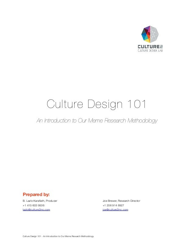 Culture Design 101 An Introduction to Our Meme Research Methodology  Prepared by: B. Lazlo Karafiath, Producer        J...