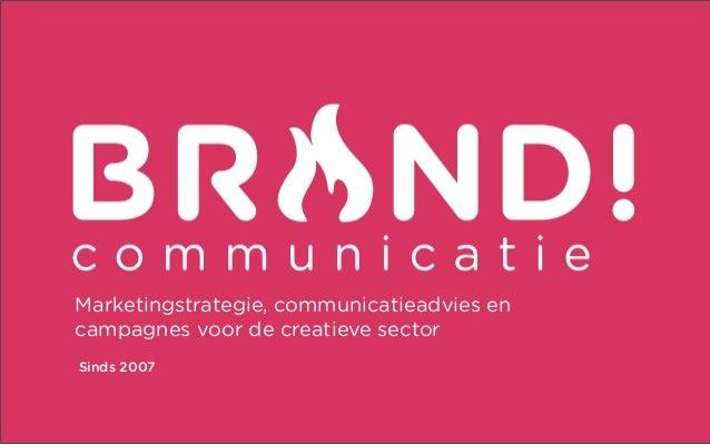Marketingstrategie, communicatieadvies encampagnes voor de creatieve sectorSinds 2007