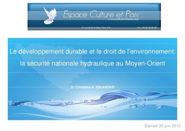 Le développement durable et le droit de l'environnement: la sécurité nationale hydraulique au Moyen-Orient  Dr Christine A...