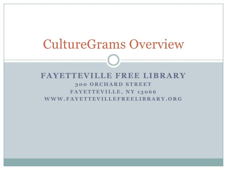 Fayetteville Free Library<br />300 Orchard Street<br />Fayetteville, NY 13066<br />www.fayettevillefreelibrary.org<br />Cu...