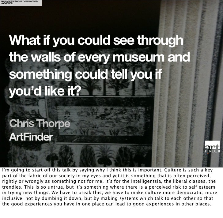 What if you could see through the walls of every museum and something could tell you if you'd like it?