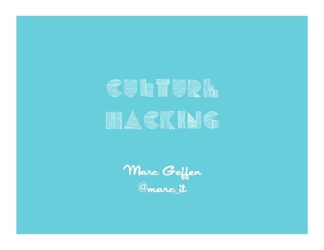 Culturehacking Marc Geffen  @marc_it               1
