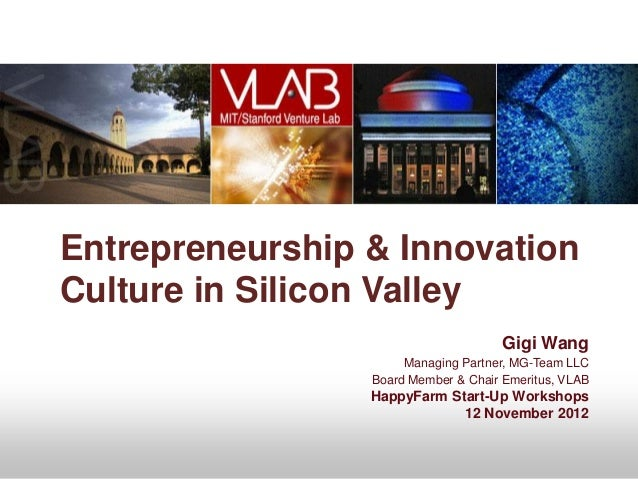 Entrepreneurship & InnovationCulture in Silicon Valley                                     Gigi Wang                      ...