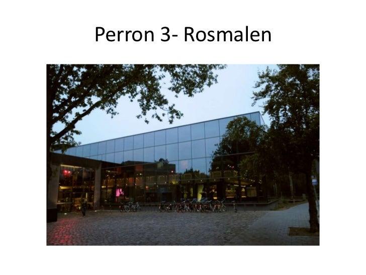 Perron 3- Rosmalen<br />