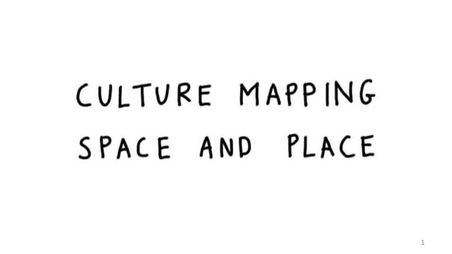 Culture mapping: Space and place