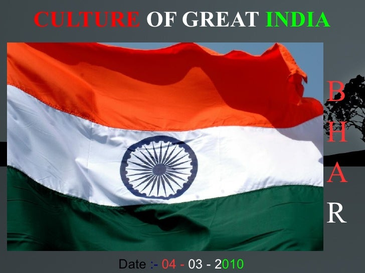 CULTURE  OF GREAT   INDIA <ul><li>B