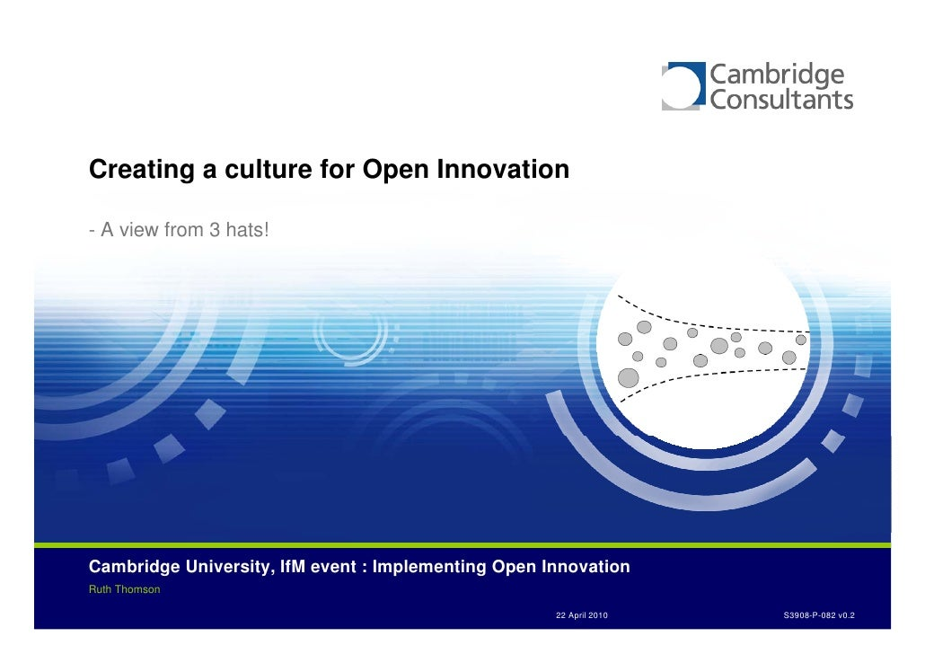 Creating a culture for Open Innovation  - A view from 3 hats!                                                             ...
