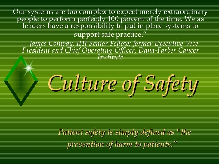 """Culture of Safety   Patient safety is simply defined as """"the prevention of harm to patients."""" Our systems are too com..."""