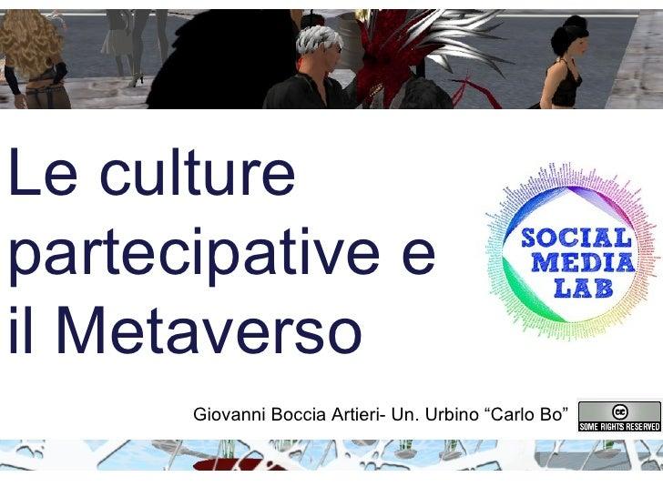 """Le culture partecipative e il Metaverso  Giovanni Boccia Artieri- Un. Urbino """"Carlo Bo"""""""