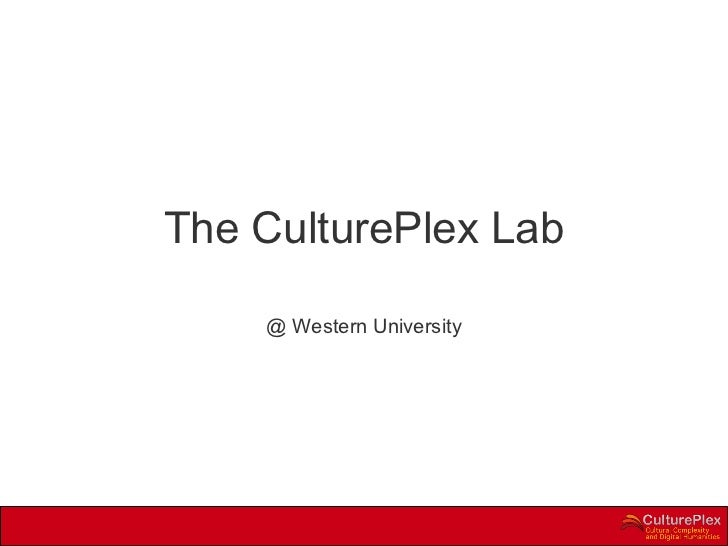 The CulturePlex Lab @ Western University