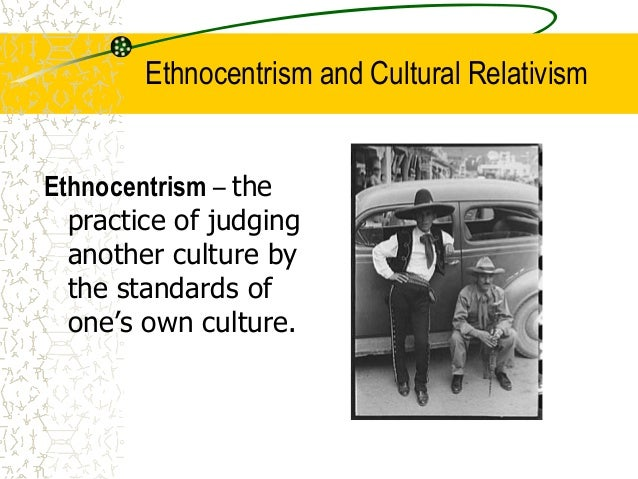 What Are Examples of Ethnocentrism and Cultural Relativism?