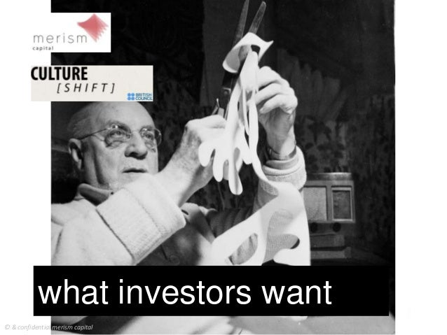 what investors want © & confidential merism capital
