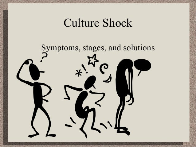 solution to the problem of culture shock Culture shock & the problem of adjustment to new cultural culture shock is precipitated by the anxiety that results from losing all familiar signs and symbols of.