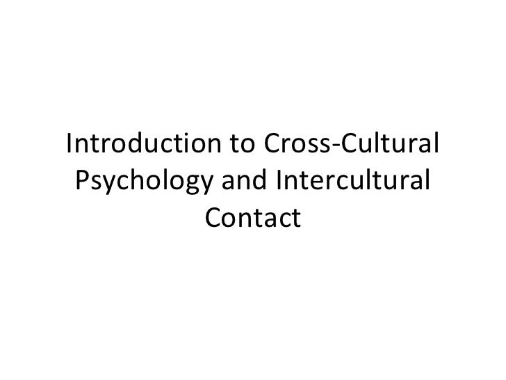 cultural and cross cultural psychology essay Explore the latest articles, projects, and questions and answers in cross cultural psychology, and find cross cultural psychology experts.