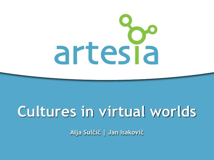Cultures in virtual worlds