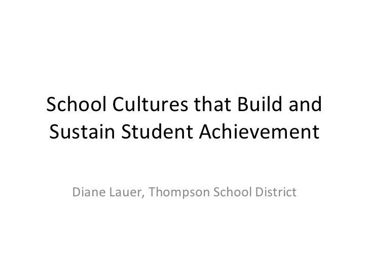 School Cultures that Build and Sustain Student Achievement