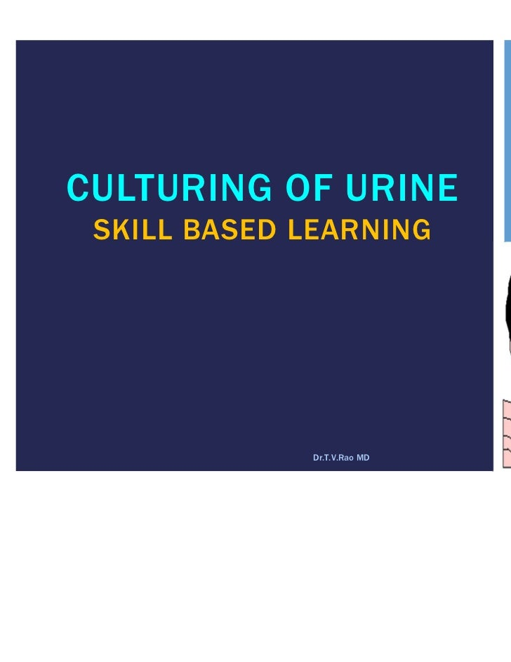 Culturing of urine, Skill based learning