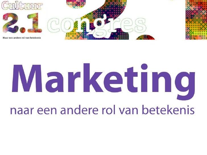 Cultuur21 - Cultuur 2.1 en de ontwikkeling van marketing