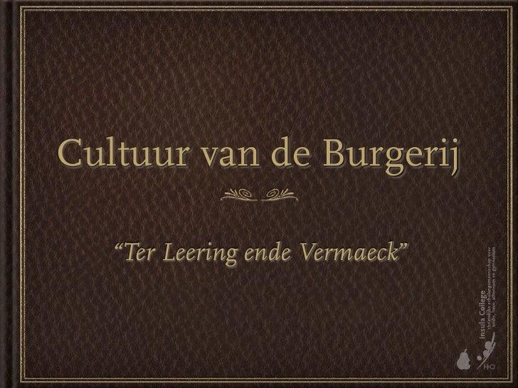 Cultuur Van De Burgerij  Lering En Vermaak V5