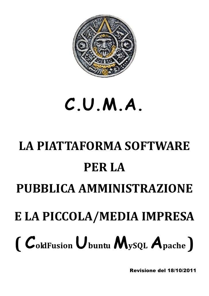 C.U.M.A.LA PIATTAFORMA SOFTWARE             PER LAPUBBLICA AMMINISTRAZIONEE LA PICCOLA/MEDIA IMPRESA( ColdFusion Ubuntu My...