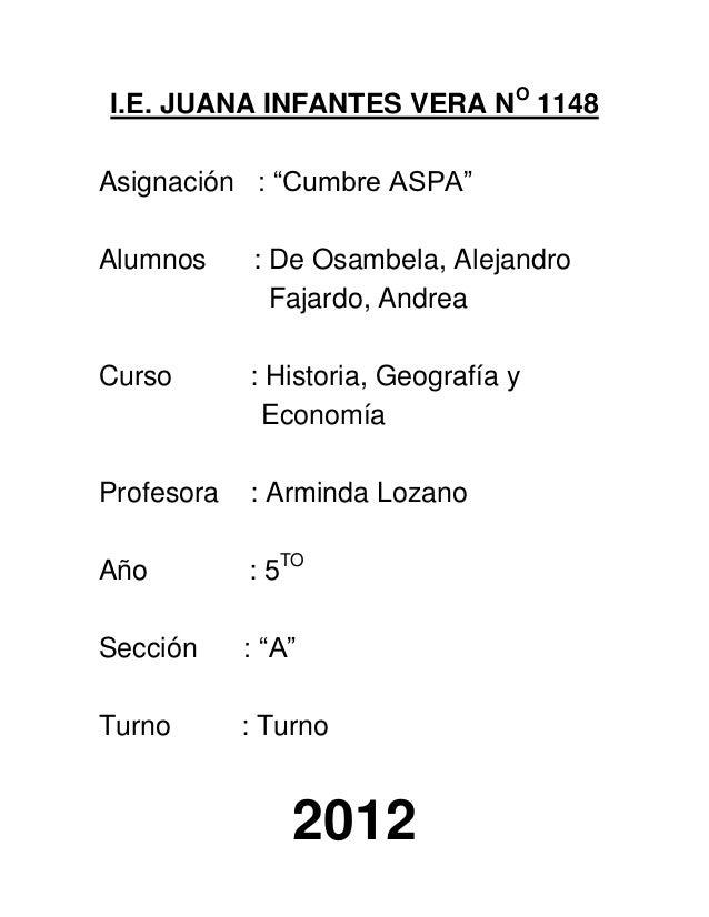 """I.E. JUANA INFANTES VERA NO 1148Asignación : """"Cumbre ASPA""""Alumnos     : De Osambela, Alejandro              Fajardo, Andre..."""