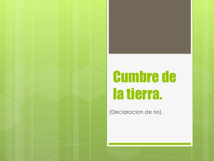 Cumbre de la tierra.(Declaracion de rio).