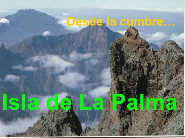 Isla de La Palma Desde la cumbre…