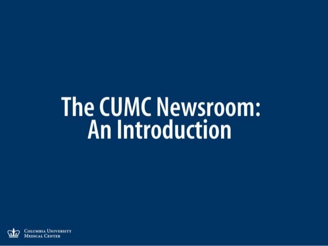 Introduction to the CUMC Newsroom