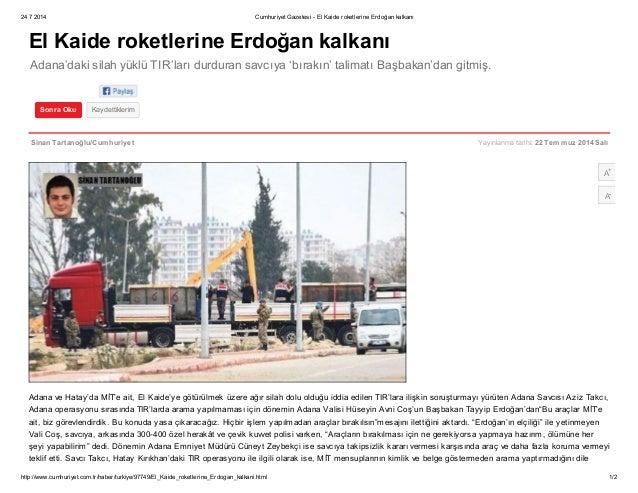 24 7 2014 Cumhuriyet Gazetesi - El Kaide roketlerine Erdoğan kalkanı http://www.cumhuriyet.com.tr/haber/turkiye/97749/El_K...