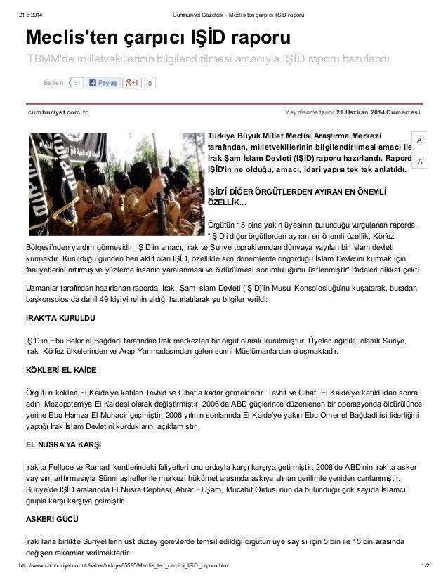 21 6 2014 Cumhuriyet Gazetesi - Meclis'ten çarpıcı IŞİD raporu http://www.cumhuriyet.com.tr/haber/turkiye/85585/Meclis_ten...