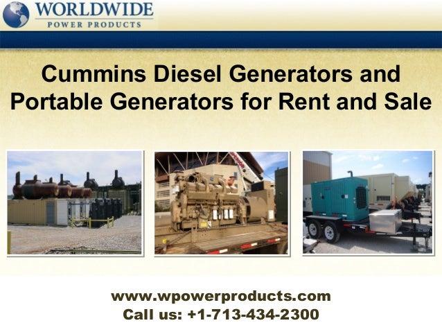 Cummins Diesel Generators andPortable Generators for Rent and Sale        www.wpowerproducts.com         Call us: +1-713-4...
