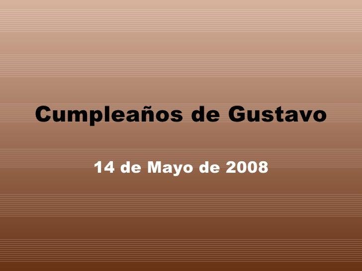 Cumpleaños de Gustavo 14 de Mayo de 2008
