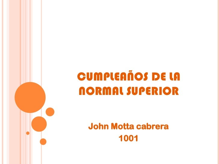 CUMPLEAÑOS DE LANORMAL SUPERIOR John Motta cabrera       1001