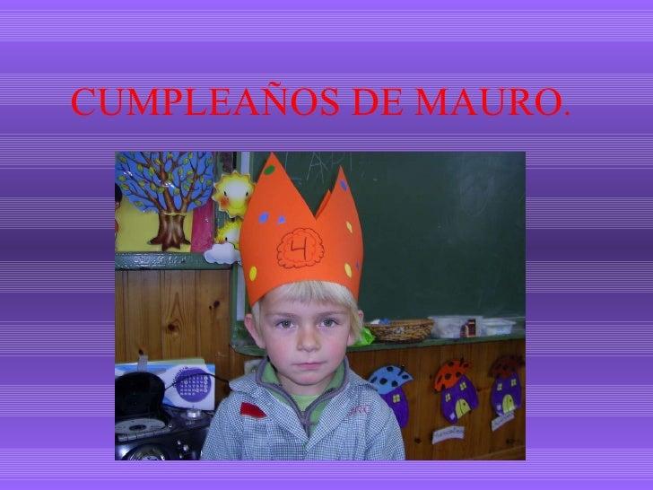 CUMPLEAÑOS DE MAURO .