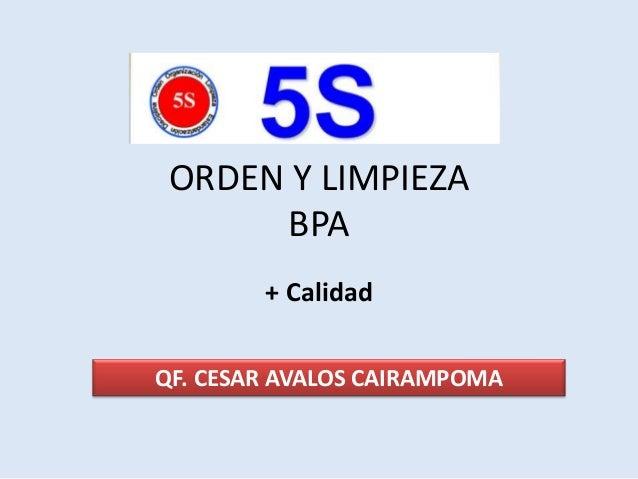 ORDEN Y LIMPIEZA BPA + Calidad QF. CESAR AVALOS CAIRAMPOMA